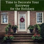 Making a Holiday Container to Decorate Your Entryway