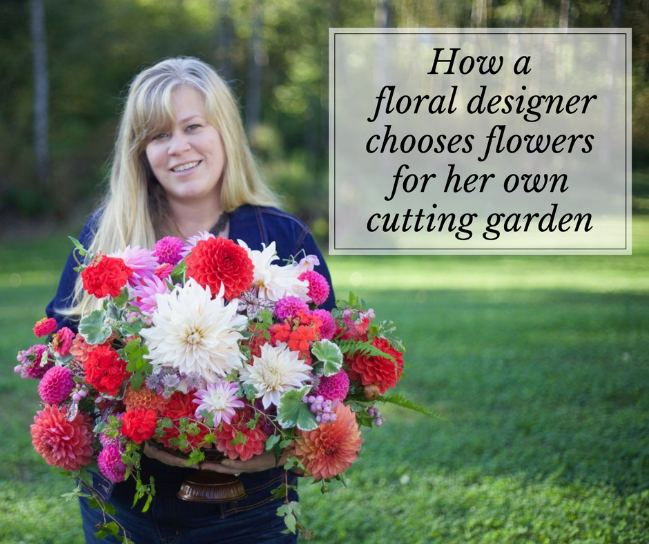 How a Floral Designer Chooses Flowers for Her Cutting Garden